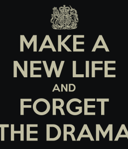 make-a-new-life-and-forget-the-drama